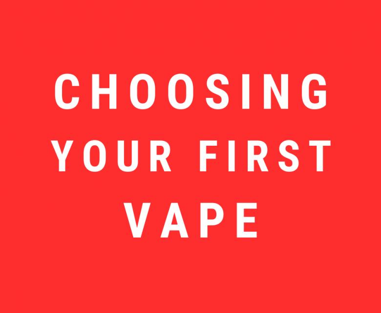 Choosing your first vape